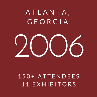 Click to view information about 2006 Conference - Atlanta, Georgia, 150+ attendees, 11 exhibitors