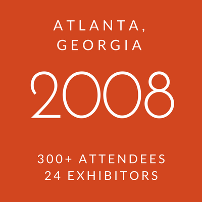 Click to view information about 2008 Conference - Atlanta, Georgia, 300+ attendees, 24 exhibitors