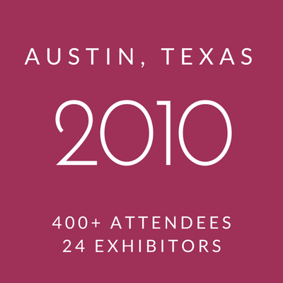 Click to view information about 2010 Conference - Austin, Texas, 400+ attendees, 24 exhibitors
