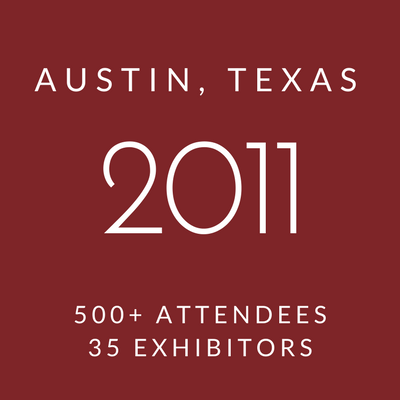 Click to view information about 2011 Conference - Austin, Texas, 500+ attendees, 35 exhibitors