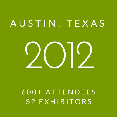 Click to view information about 2012 Conference - Austin, Texas, 600+ attendees, 32 exhibitors