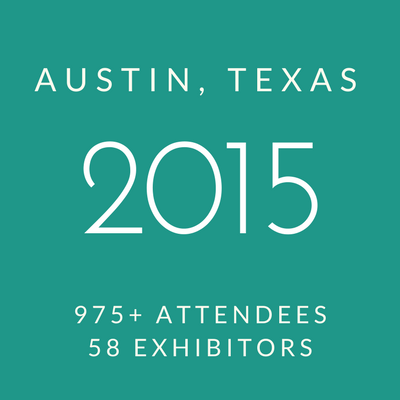 Click to view information about 2015 Conference - Austin, Texas, 975+ attendees, 58 exhibitors