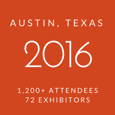 Click to view information about 2016 Conference - Austin, Texas, 1200+ attendees, 72 exhibitors