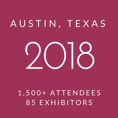 Click to view information about 2018 Conference - Austin, Texas, 1500+ attendees, 85 exhibitors
