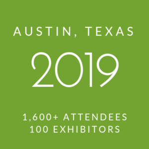 Click to view information about 2019 Conference - Austin, Texas, 1600+ attendees, 100 exhibitors