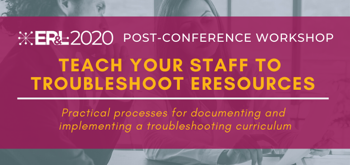 "Title image with workshop title, ""Teach Your Staff to Troubleshoot E-Resources"""